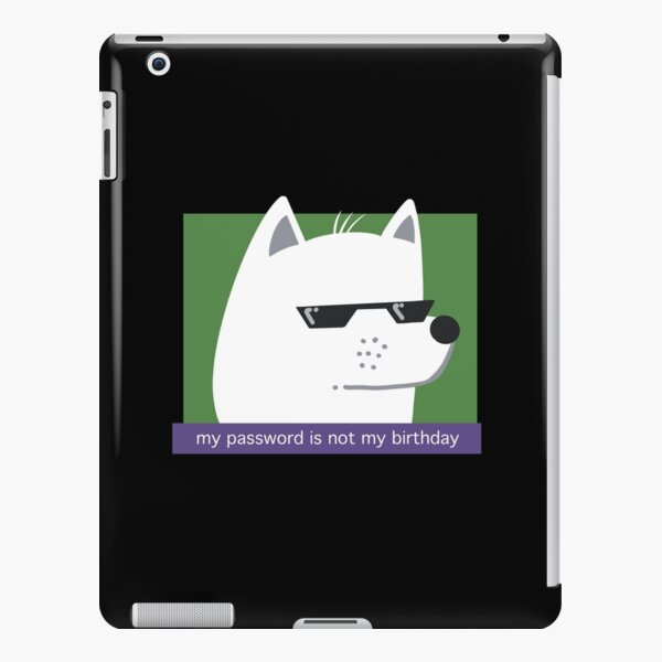 My password is not my birthday dog iPad Snap Case