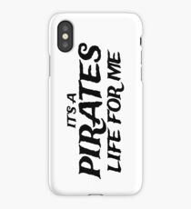 It's a Pirates Life for Me iPhone Case/Skin