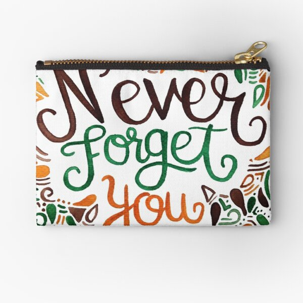 Never Forget You Zipper Pouch