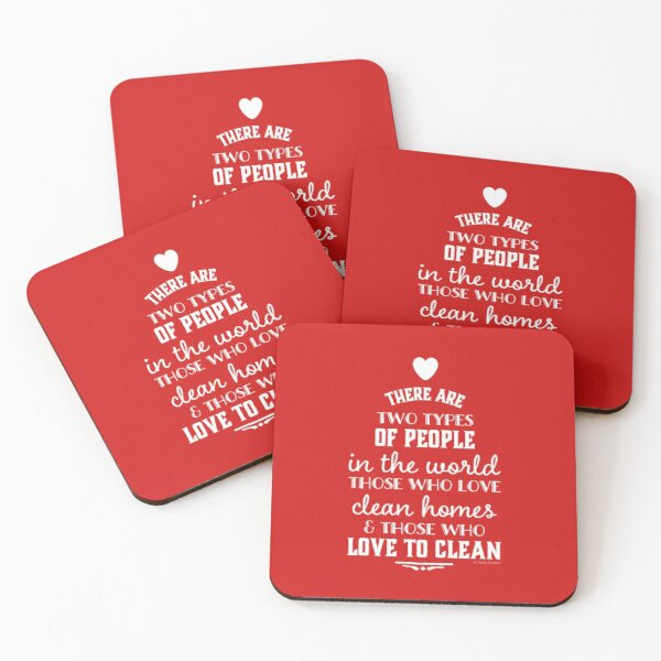 Two Types of People, Housekeeper Appreciation, Cleaning Lady Design Coasters (Set of 4)