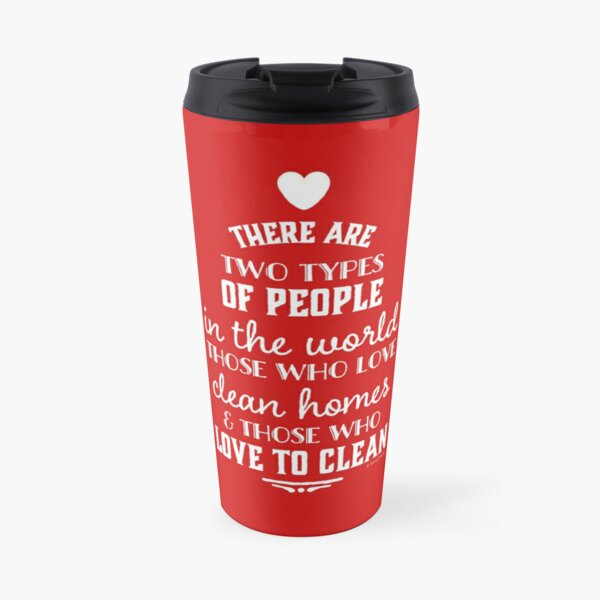 Two Types of People, Housekeeper Appreciation, Cleaning Lady Design Travel Mug