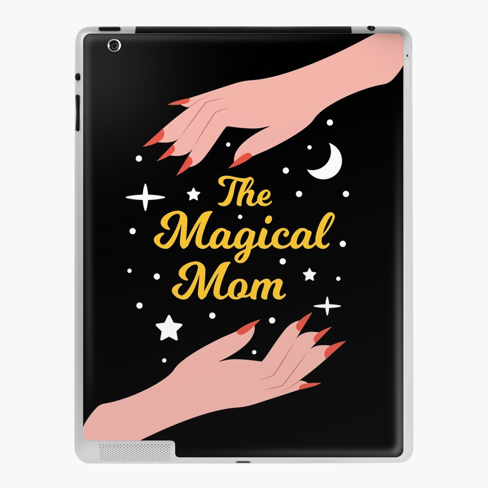 The Magical Mom - Perfect Gift for The Best Mom in the World iPad Case & Skin