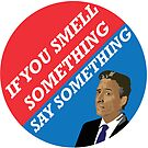 If you smell something, say something II by jsmney