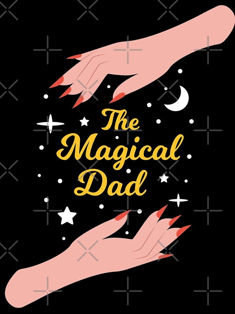 The Magical Dad - Perfect Gift for The Best Dad in the World by Millusti
