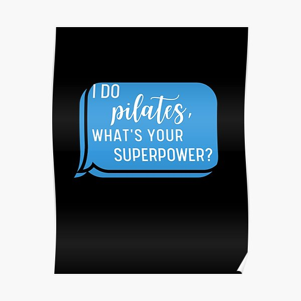 I Do Pilates What's your Superpower?For Pilates Exersices Lover Poster