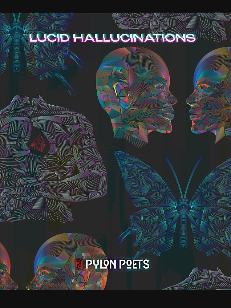 Lucid Hallucinations Artwork by PylonPoets