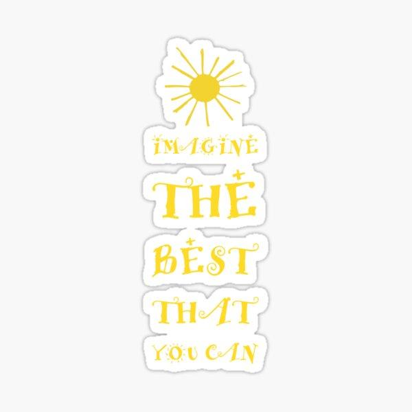 Imagine The Best Sticker