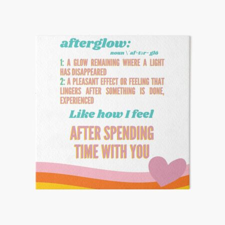 Afterglow: After Spending Time With You Art Board Print