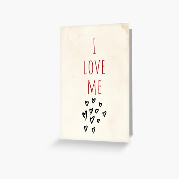 I Love Me Greeting Card