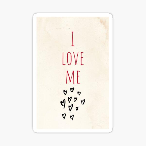 I Love Me Sticker