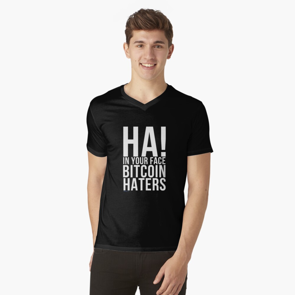 Ha! In Your Face Bitcoin Haters V-Neck T-Shirt