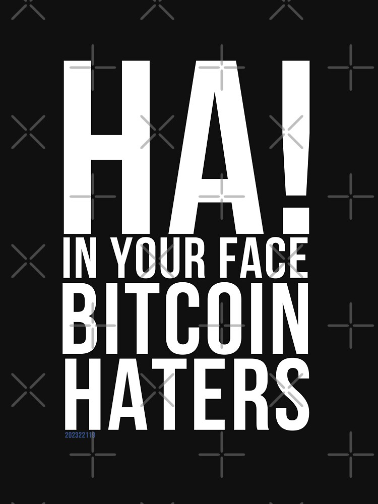 Ha! In Your Face Bitcoin Haters by tw2us