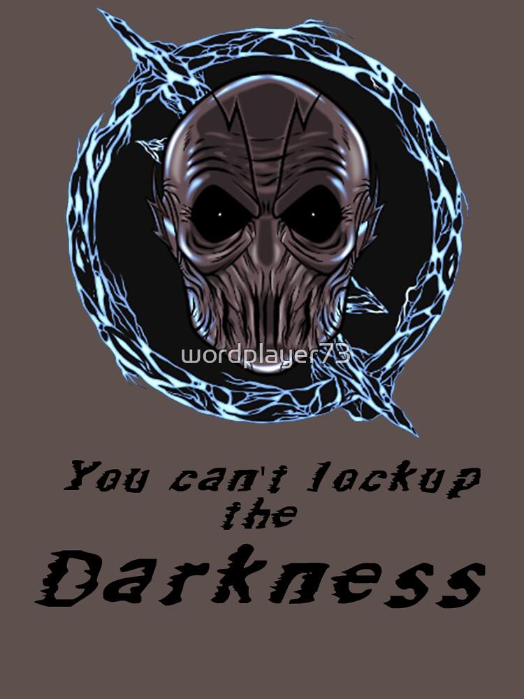 Du kannst die Dunkelheit nicht abschließen - zoomen von wordplayer73