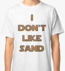 I don't like sand - version 2 Classic T-Shirt