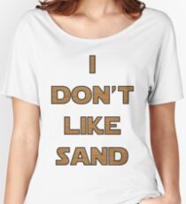 I don't like sand - version 2 Women's Relaxed Fit T-Shirt