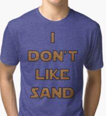 I don't like sand - version 2 Tri-blend T-Shirt