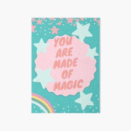 You Are Made Of Magic Art Board Print