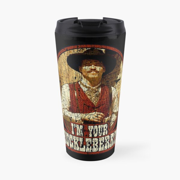 90's Western Classic Doc Holliday-I'm Your Huckleberry Vintage Travel Mug