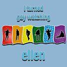 Ellen Turned Me Gay by technoqueer