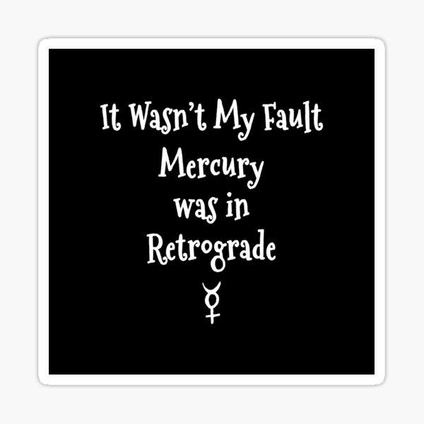 Mercury Retrograde's Fault Cheeky Witch® Sticker