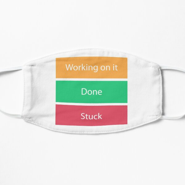 Monday.com Project Status / Working on it / Stuck Flat Mask
