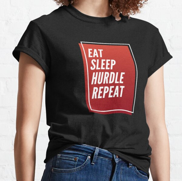 Eat Sleep Hurdles Repeat Classic T-Shirt