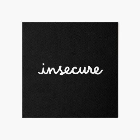 insecure (cursive handwriting) Art Board Print