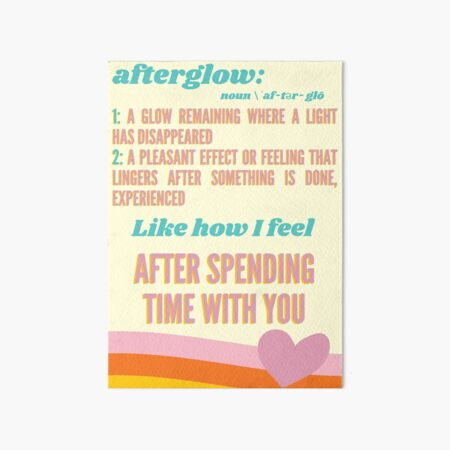 Afterglow: After Spending Time With You (yellow/pink) Art Board Print