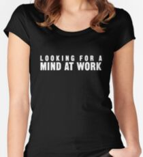 Looking for a Mind at Work Women's Fitted Scoop T-Shirt