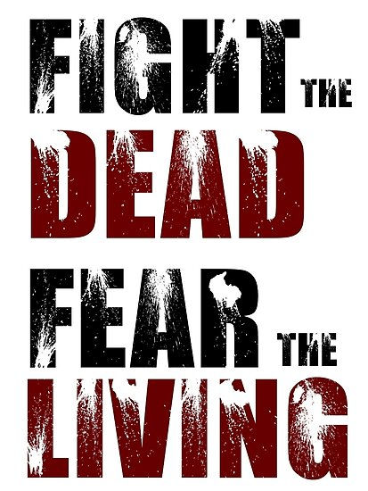Fight The Dead/Fear The Living - The Walking Dead by Sasya