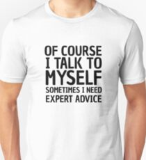 Funny Cool Quote I Talk To Myself Humour Comedy Unisex T-Shirt