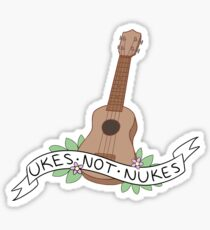 Ukes Not Nukes Sticker