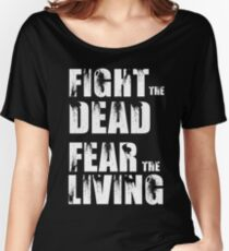 Fight The Dead Fear The Living - The Walking Dead Women's Relaxed Fit T-Shirt