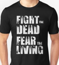 Fight The Dead Fear The Living - The Walking Dead T-Shirt