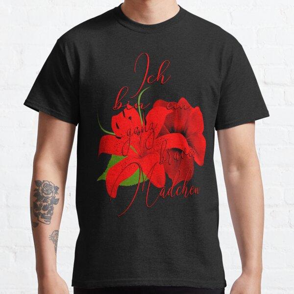 Ich bin ein ganz braves Mädchen rote Blumen Classic T-Shirt