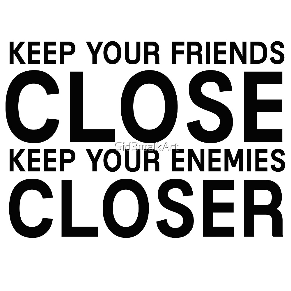 Keep Your Friends Close The Godfather Quote Famous Movie by Sid3walkArt