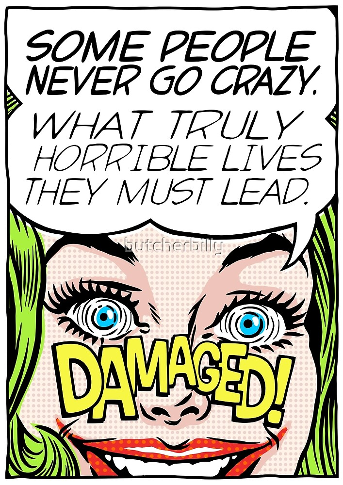 Never Go Crazy by butcherbilly