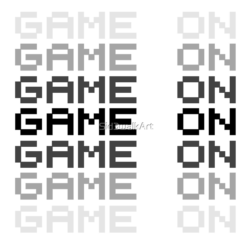 Game On Gaming Geek Video Games PC Playstatopn XBox by Sid3walkArt