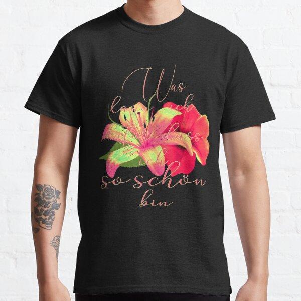 was kann ich dafür dass ich so schön bin Blumen Classic T-Shirt