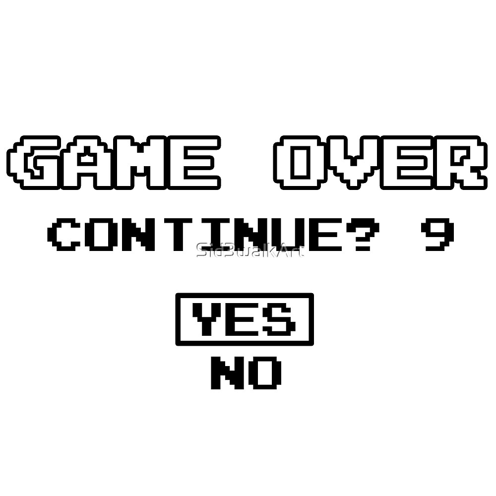 Game Over Continue Gaming Retro Old School 90s  by Sid3walkArt