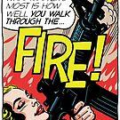 Walk Through Fire by butcherbilly