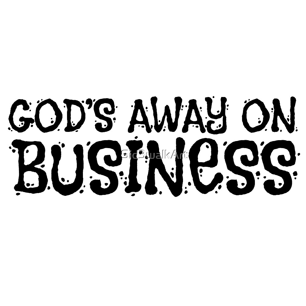 Gods Away On Business Tom Waits Quote Music by Sid3walkArt
