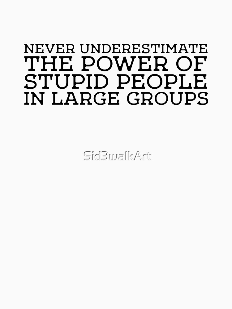 Stupid People Political Protest Free Speech  by Sid3walkArt