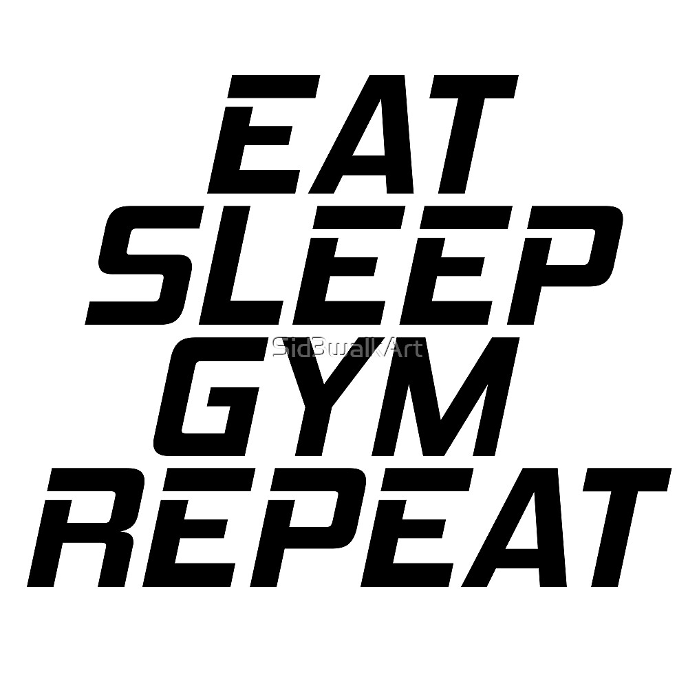 Eat Sleep Gym Repeat Workout Motivation Badass Fitness by Sid3walkArt