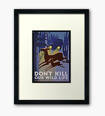 Don't Kill Our Wildlife Framed Print