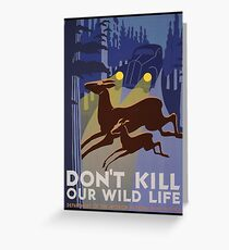 Don't Kill Our Wildlife Greeting Card