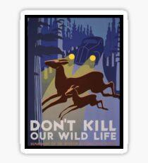 Don't Kill Our Wildlife Sticker
