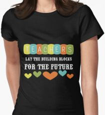 Teachers Lay The Building Blocks For The Future T-Shirt