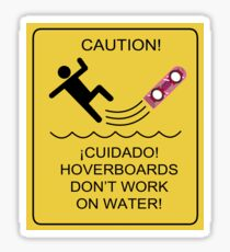 Caution! Hoverboards don't work on Water! Sticker