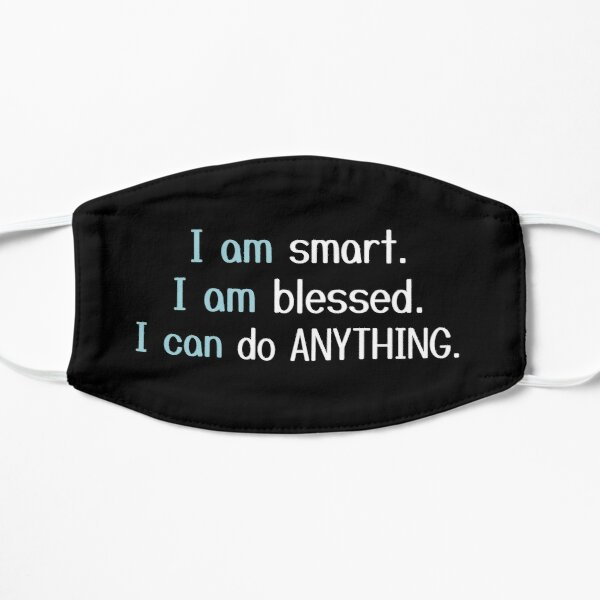 i am smart i am blessed i can do anything Flat Mask